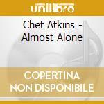 Almost alone cd musicale di Chet Atkins