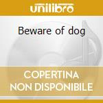 Beware of dog cd musicale di Lil bow wow