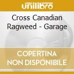 Garage cd musicale di Cross canadian ragweed
