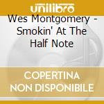 Smokin' at the half note cd musicale di Wes Montgomery