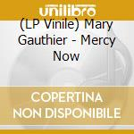 (LP VINILE) Mercy now lp vinile di Mary Gauthier