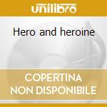 Hero and heroine cd musicale di Strawbs