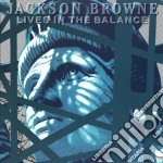 LIVES IN THE BALANCE cd musicale di BROWNE JACKSON