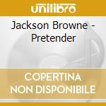 THE PRETENDER cd musicale di BROWNE JACKSON