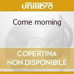Come morning cd musicale di Washington grover jr.