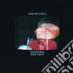 Joni Mitchell - Shadows And Light cd musicale di MITCHELL JONI