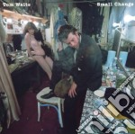SMALL CHANGE cd musicale di Tom Waits
