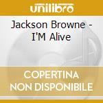 I'M ALIVE cd musicale di BROWNE JACKSON
