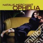 OPHELIA cd musicale di MERCHANT NATALIE