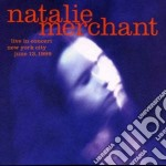 LIVE IN CONCERT cd musicale di MERCHANT NATALIE