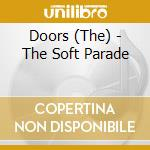 THE SOFT PARADE (DIGIPAK/REMASTERED) cd musicale di DOORS