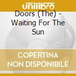 WAITING FOR THE SUN(DIGIPAK REMASTER cd musicale di DOORS