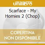My homies pt 2 cd musicale di Scarface