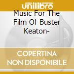 MUSIC FOR THE FILM OF BUSTER KEATON- cd musicale di FRISELL BILL
