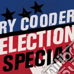 Election special cd musicale di Ry Cooder
