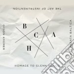 Kremer & Kremerata Baltica - Arte Strumentazione: Omaggio A Glenn Gould cd musicale di Vari\kremer & kremer