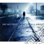 What's it all about cd musicale di Pat Metheny