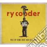 Pull up some dust and sit down cd musicale di Ry Cooder