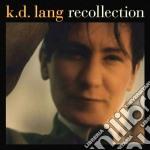 RECOLLECTION                              cd musicale di K.D.LANG