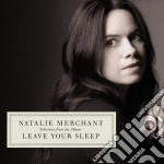 SELECTIONS LEAVE YOUR SLEEP               cd musicale di Natalie Merchant