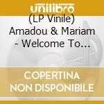(LP VINILE) Welcome to mali lp vinile di Amadou & mariam