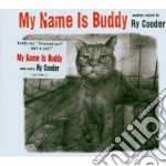 MY NAME IS BUDDY cd musicale di Ry Cooder