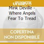 WHEN ANGEL FEAR... cd musicale di DEVILLE MINK