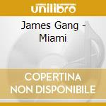 James Gang - Miami cd musicale di James Gang