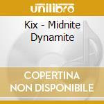 Kix - Midnite Dynamite cd musicale di Kix