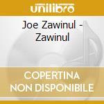 Zawinul Joe - Zawinul cd musicale di ZAWINUL JOE
