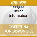INSIDE INFORMATION cd musicale di FOREIGNER