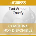 Crucify cd musicale di Tori Amos