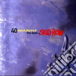 40 SEASONS:THE BEST OF SKID ROW cd musicale di Row Skid