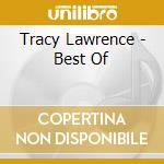 The best of cd musicale di Tracy Lawrence