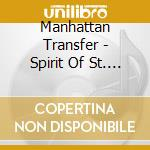 THE SPIRIT OF ST.LOUIS cd musicale di MANHATTAN TRANSFER