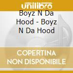 Boyz in da hood cd musicale di Boyz in da hood