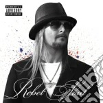 Rebel soul cd musicale di Kid Rock