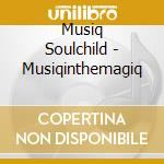 Musiqnthemagig cd musicale di Soulchild Musiq