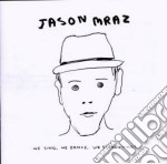 WE SING. WE DANCE. WE STEAL THINGS cd musicale di Jason Mraz