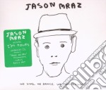 We sing,we dance,we... cd musicale di Jason Mraz
