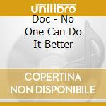 No one can do it better cd musicale di The D.o.c.