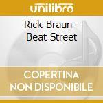 Beat street cd musicale di Rick Braun