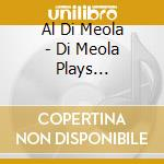 PLAYS PIAZZOLLA cd musicale di Al di meola