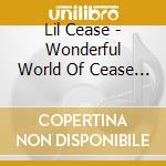 The wonderful world of... cd musicale di Lil'cease