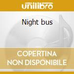 Night bus cd musicale di Sarah Slean