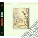 YOU MUST BELIEVE IN SPRING                cd musicale di Bill Evans