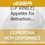 (LP VINILE) Appetite for distruction colore lp vinile di Guns'n'roses