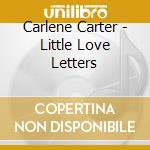 Little love letters cd musicale di Carlene Carter