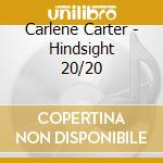 Hindsight 20/20 cd musicale di Carlene Carter