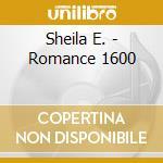 Sheila E. - Romance 1600 cd musicale di SHEILA E.